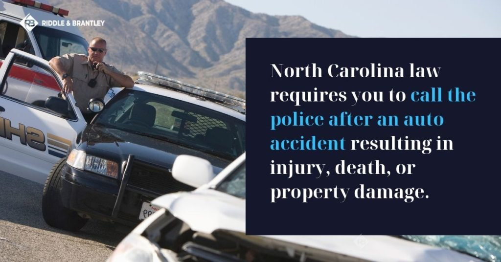 North Carolina law requires you to call the police after a car accident resulting in injury, death, or property damage