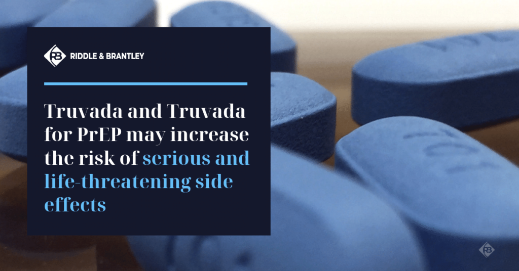 Truvada Side Effects and Risks - Riddle & Brantley