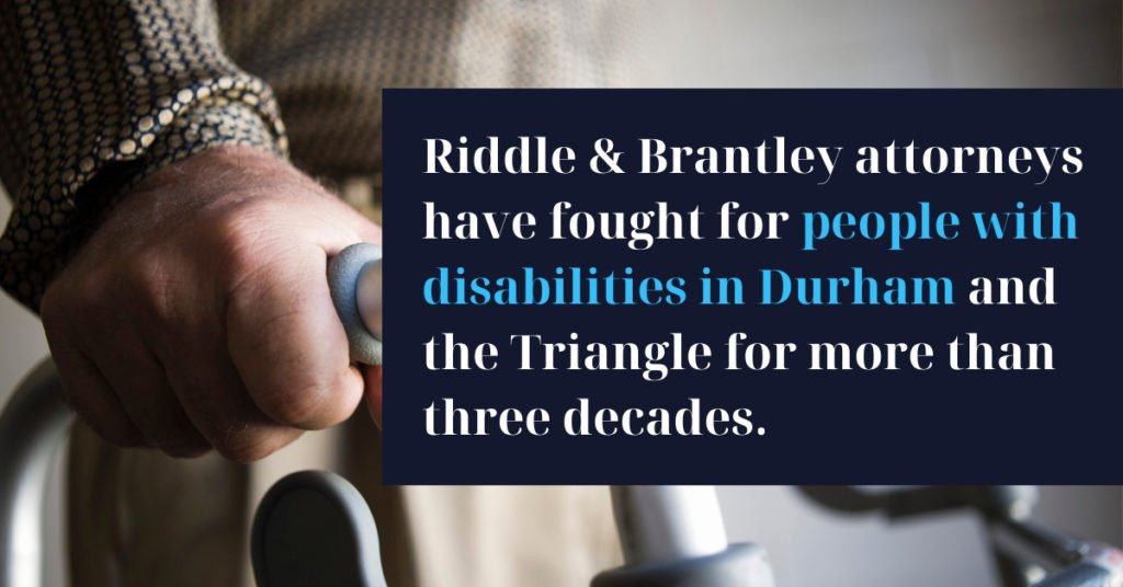 Disability Lawyer with Experience in Durham NC - Riddle & Brantley