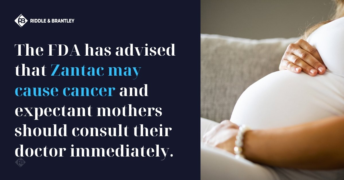 Should You Take Zantac While Pregnant - Serious Cancer Risks - Riddle & Brantley