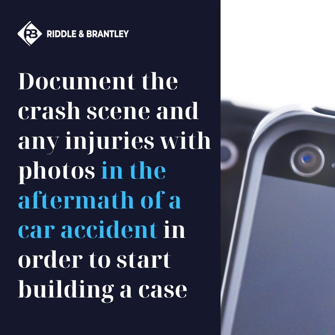 Take Photos of the Crash Scene and Injuries After a Car Accident - Riddle & Brantley