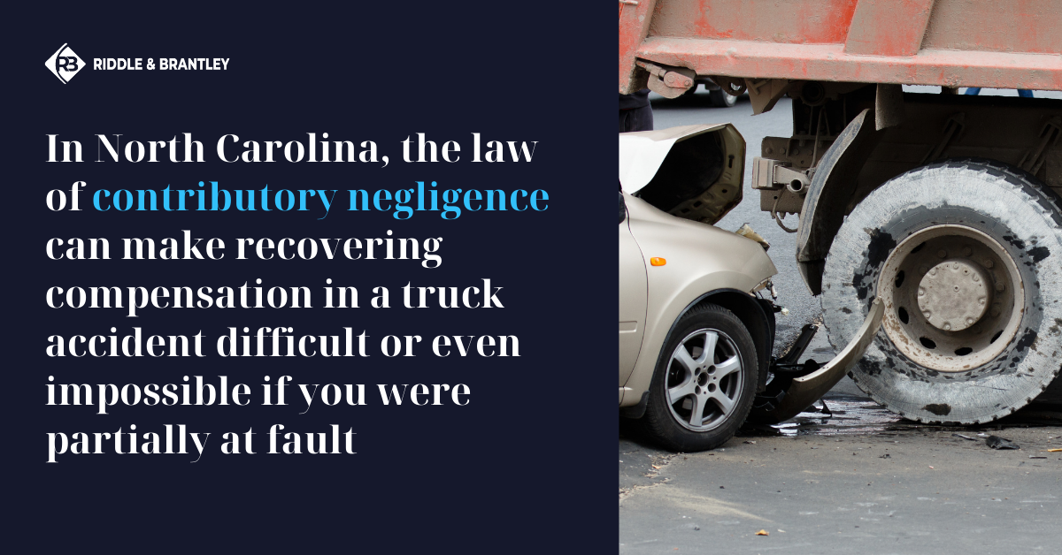 What if I was partially at fault in a truck accident in North Carolina - Riddle & Brantley