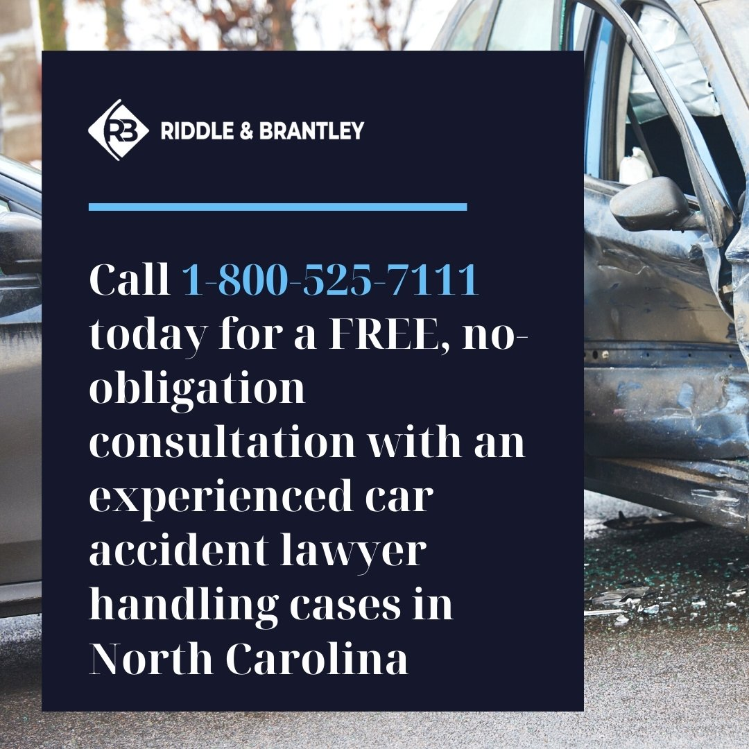 Call for a FREE Consultation with an Experienced North Carolina Car Accident Lawyer - Riddle & Brantley