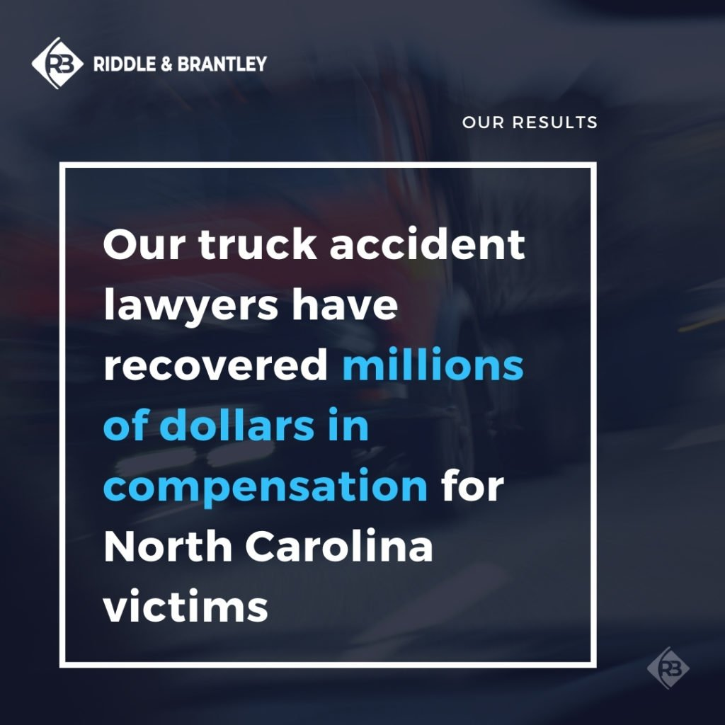 North Carolina Truck Accident Attorneys and Results - Riddle & Brantley