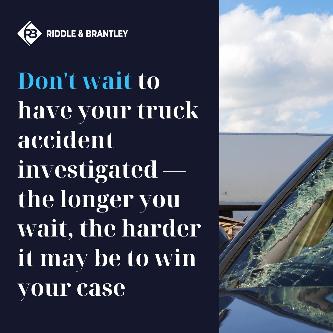 Truck Accident Investigation and Injury Claims - Riddle & Brantley