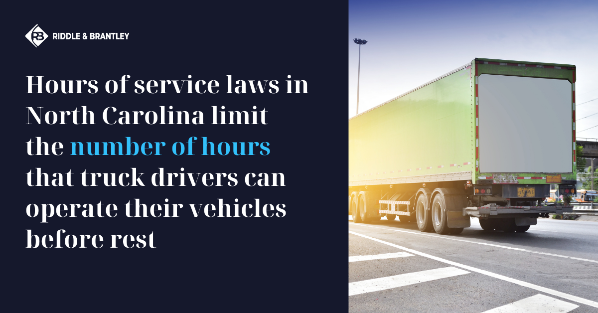 What Are Hours of Service Laws in North Carolina for Truck Drivers - Riddle & Brantley
