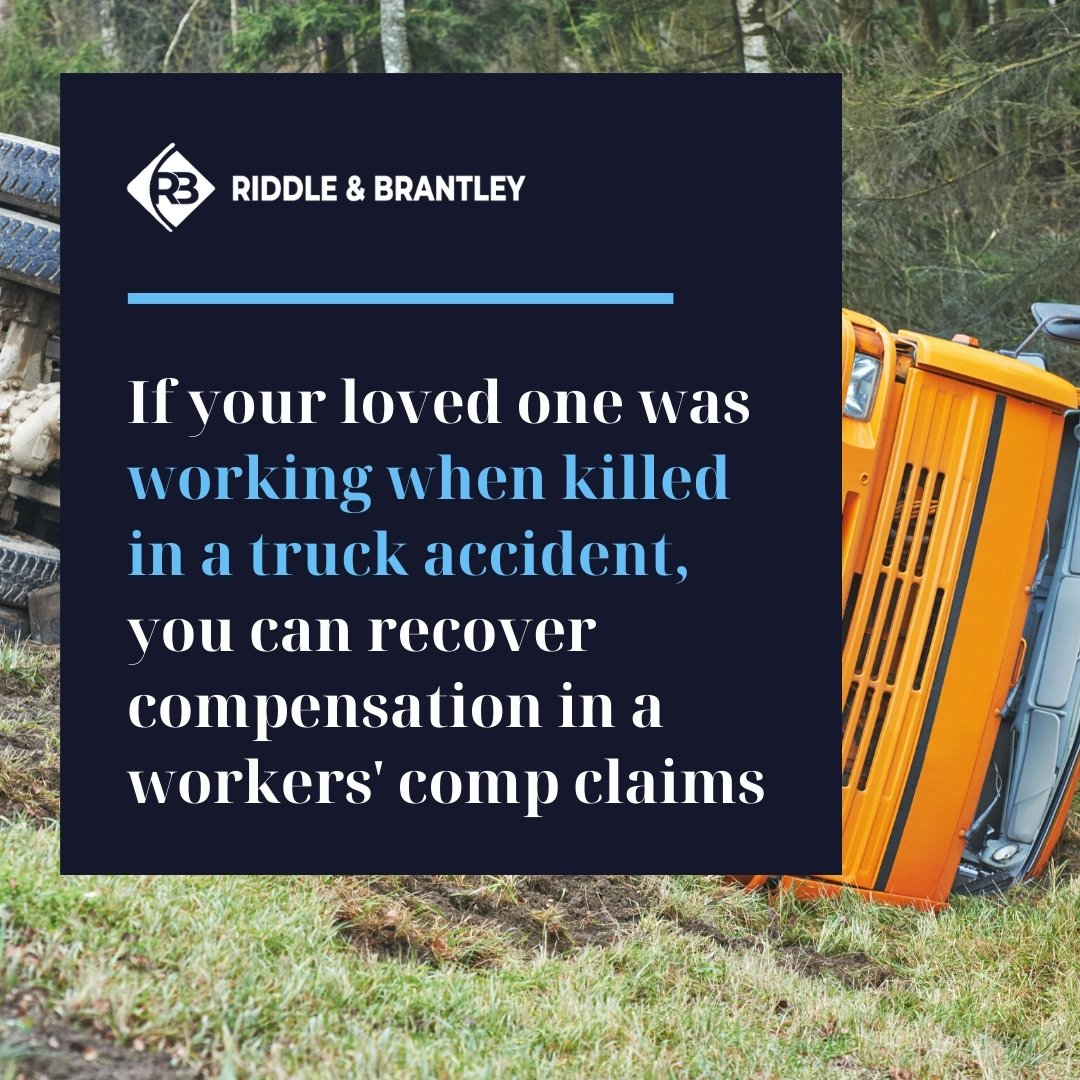 Workers Comp for Truck Accident Death Cases - Riddle & Brantley