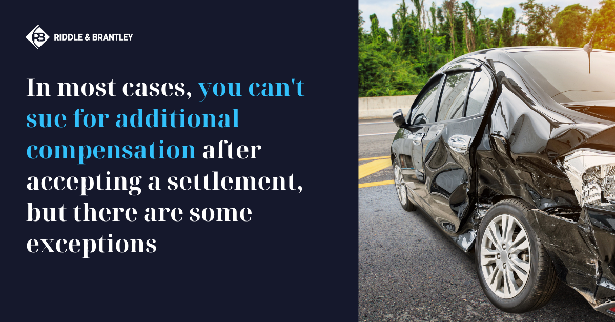 Can You Sue After Accepting a Car Accident Settlement - Riddle & Brantley