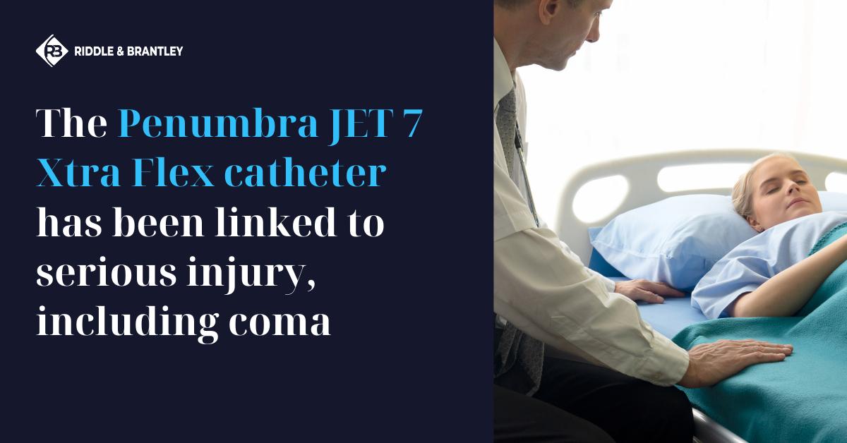 Penumbra Catheter Coma Risk - Riddle & Brantley
