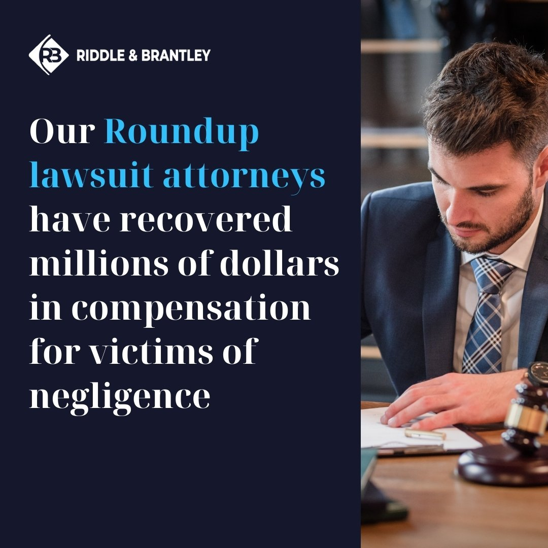Roundup Lawsuit Attorneys at Riddle & Brantley - Case Results