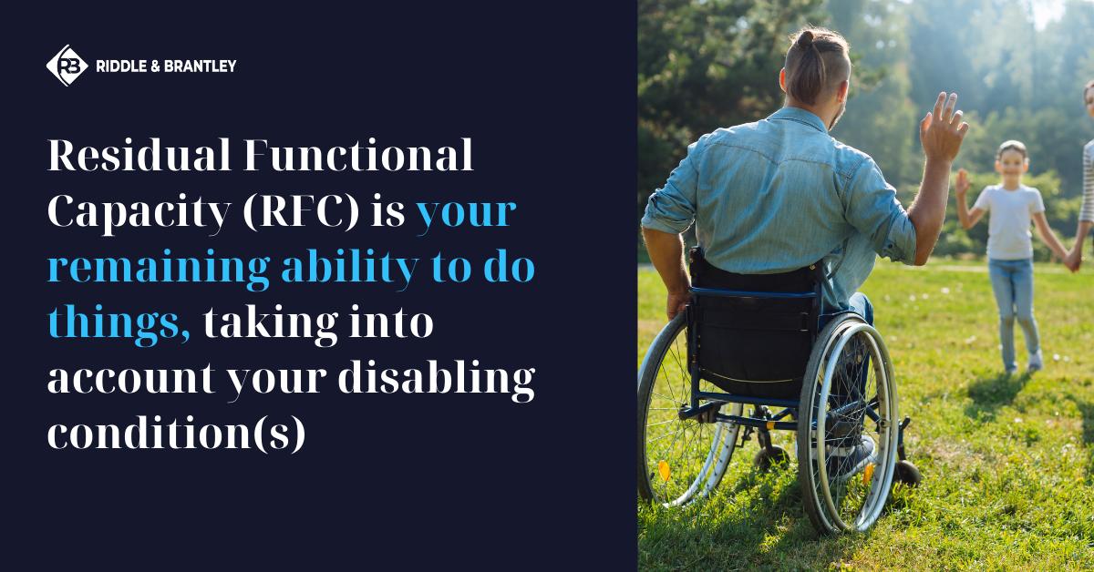 What is Residual Functional Capacity (RFC)_ - Riddle & Brantley