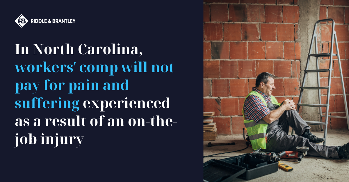 Does Workers Comp Pay for Pain and Suffering in North Carolina - Riddle & Brantley
