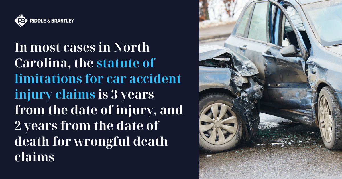 What is the Statute of Limitations for North Carolina Car Accident Claims - Riddle & Brantley