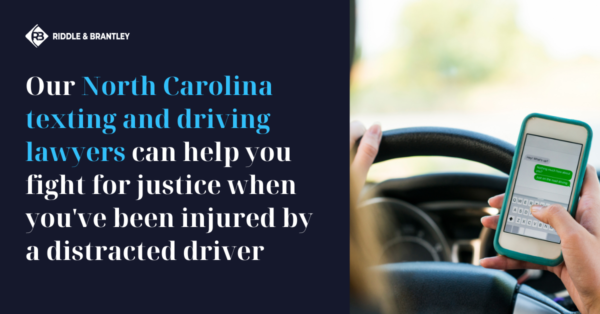 North Carolina Texting and Driving Accident Lawyer - Riddle & Brantley