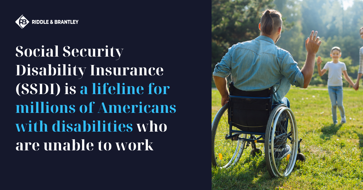 What is Social Security Disability Insurance (SSDI) - Riddle & Brantley