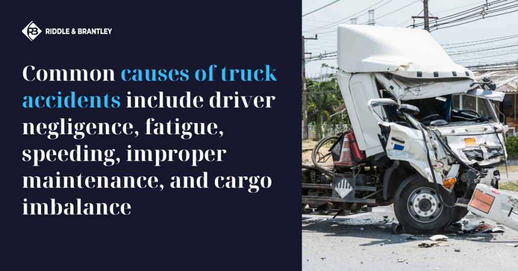 Common Causes of Truck Accidents - Riddle & Brantley